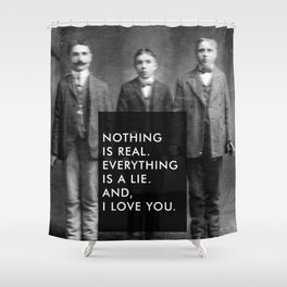 And, I love you. Shower Curtain