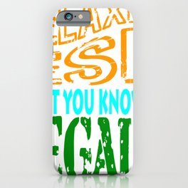 """""""Relax I'm Leagal"""" tee design. Show your hilarious side to everybody with this awesome tee!  iPhone Case"""