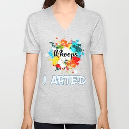 Whoops I Arted Funny design For Artist And Painter Unisex V-Neck