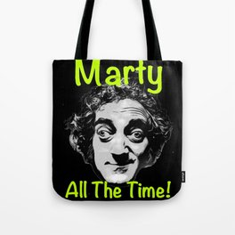 Marty All The Time Tote Bag