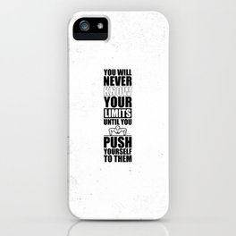 Lab No. 4 - You Will Never Know Your Limits Gym Inspirational Quotes Poster iPhone Case