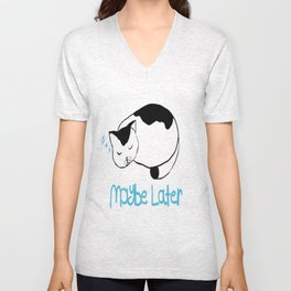Maybe Later Unisex V-Neck