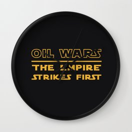 Oil Wars: The Empire Strikes First Wall Clock