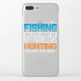 Fishing & Hunting Problem Solver Clear iPhone Case