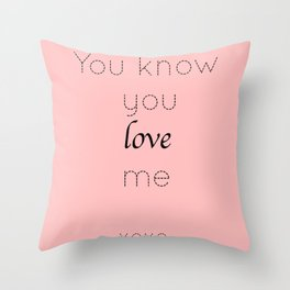 Gossip Girl: You know you love me - tvshow Throw Pillow