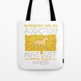 Horse Addiction Funny Farm Animal Lover Tote Bag