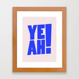 Yeah / 2 Framed Art Print