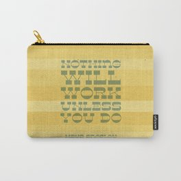 Work Quote - Maya Angelou Carry-All Pouch