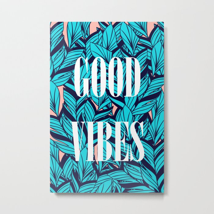 Good Vibes Blue Leaves Metal Print