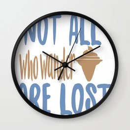 Not all who - Adventure Design Wall Clock