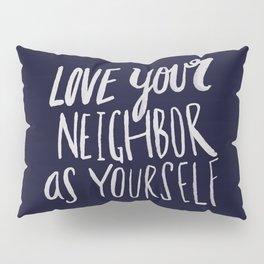Love Your Neighbor x Navy Pillow Sham