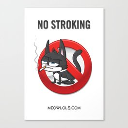 Meow Lols No Stroking Canvas Print