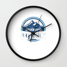 Never Stop Exploring Mountain Climbing Hiking Outdoor Adventure Gifts Wall Clock