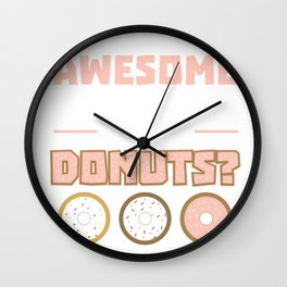 Abs Are Awesome But Donuts Wall Clock