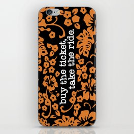 """""""buy the ticket, take the ride."""" - Hunter S. Thompson (Black) iPhone Skin"""