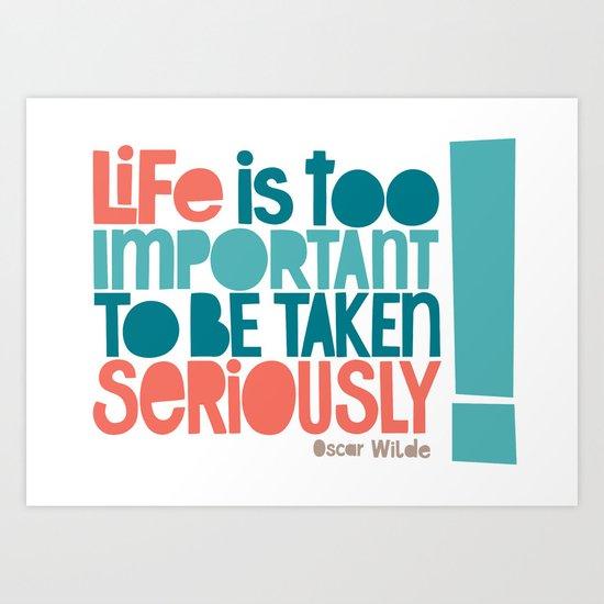 Life Is Important Art Print