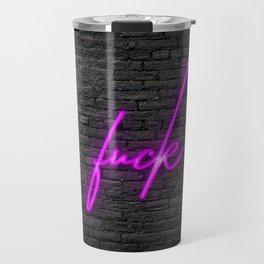 Neon Fuckery Travel Mug