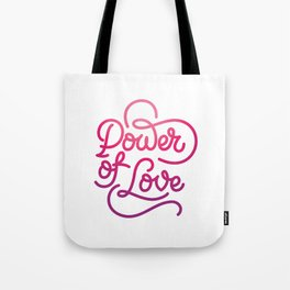 Power of Love hand made lettering motivational quote in original calligraphic style Tote Bag