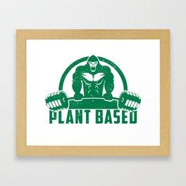 Plant Based Vegan Gorilla - Funny Workout Quote Gift Framed Art Print