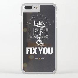 Fix You Clear iPhone Case