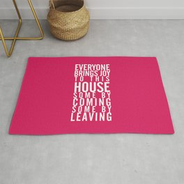 Home wall art typography quote, everyone brings joy to this house, some by coming, some by leaving Rug