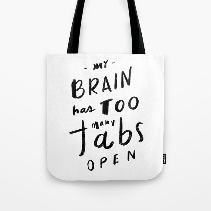Too Many Tabs Open Tote Bag