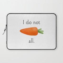 I Do Not Carrot All Laptop Sleeve