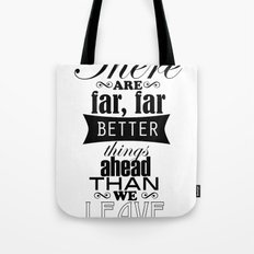 There are far, far better things... Tote Bag
