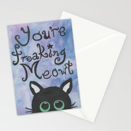 You're Freaking Meowt too! Stationery Cards