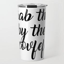 Grab them by the covfefe Travel Mug
