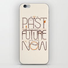 The Only Time is Now iPhone & iPod Skin