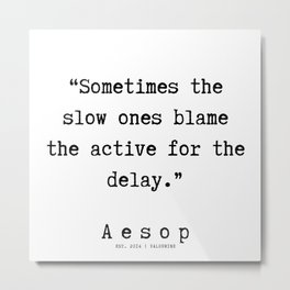 39 | Aesop Quotes | 190923 Metal Print