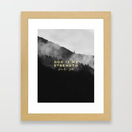 GOD IS MY STRENGTH Framed Art Print