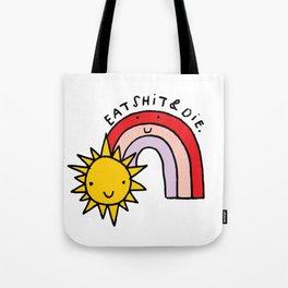 Eat Shit & Die - Sunny Tote Bag