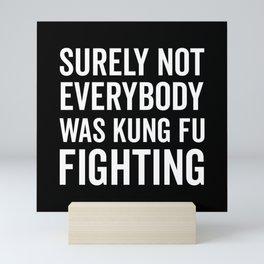 Kung Fu Fighting, Funny Saying Mini Art Print
