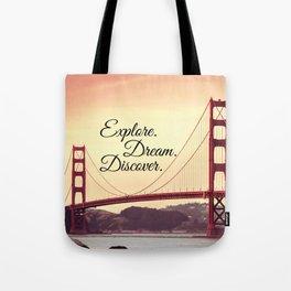 """Explore. Dream. Discover."" - Travel Quote - Golden Gate Bridge Tote Bag"