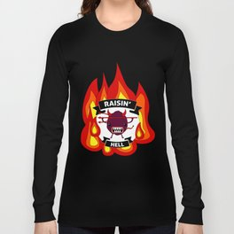 Raisin' Hell! Long Sleeve T-shirt