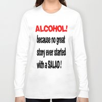 alcohol Long Sleeve T-shirts featuring alcohol by Sava Miskovsky