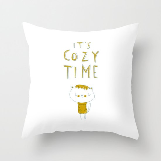 it's cozy time Throw Pillow