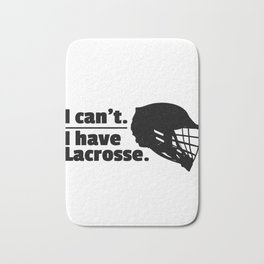 Lacrosse Can't Have Lacrosse Busy LAX Sport G.O.A.T Lacrosse Player Lacrosse Game ReLAX Steeze Bath Mat