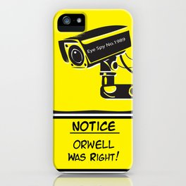 Orwell was Right.. iPhone Case