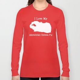I Love My Guinea Pig - Abyssinian Long Sleeve T-shirt