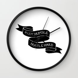 Stay Humble / Hustle Hard Wall Clock