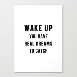 Inspirational - Catch Real Dreams Canvas Print
