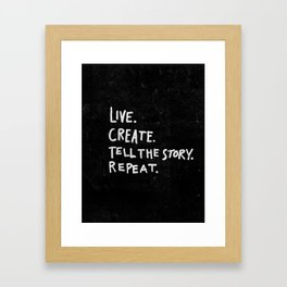 Special Edition Circles 2013 Prints - Live. Create. Tell your story. Repeat. Framed Art Print