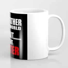 best father funny quote and joke saying Coffee Mug