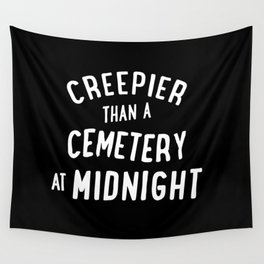 Creepier Than A Cemetery at Midnight Wall Tapestry