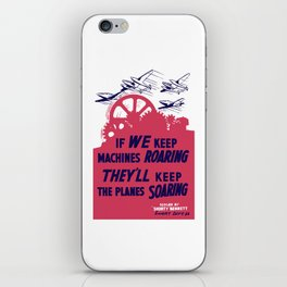 If we keep machines roaring - They'll keep the planes soaring iPhone Skin