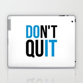 Don't Quit/Do It Gym Quote Laptop & iPad Skin