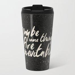 Inevitable Travel Mug